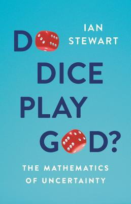 Do Dice Play God?: The Mathematics of Uncertainty Cover Image