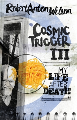 Cosmic Trigger III: My Life After Death Cover Image