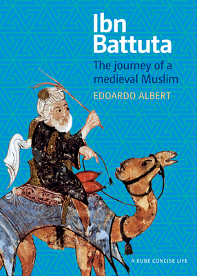 Ibn Battuta: The Journey of a Medieval Muslim (Concise Life) Cover Image