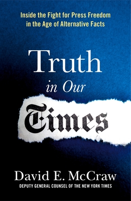 Truth in Our Times: Inside the Fight for Press Freedom in the Age of Alternative Facts Cover Image