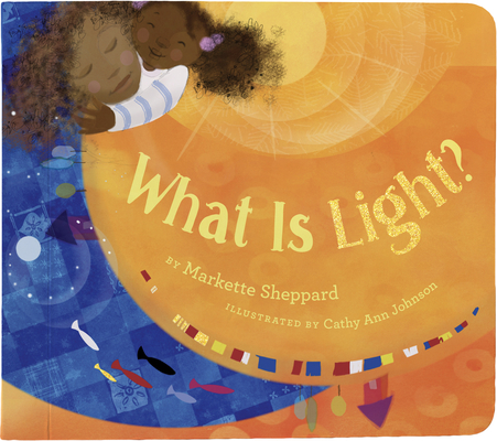 What Is Light? (Denene Millner Books) Cover Image