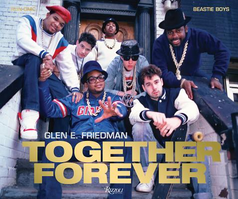 Together Forever: The Run-DMC and Beastie Boys Photographs Cover Image