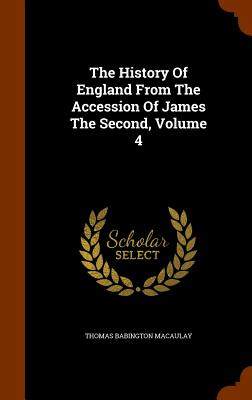 Cover for The History of England from the Accession of James the Second, Volume 4