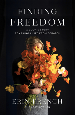 Finding Freedom: A Cook's Story; Remaking a Life from Scratch Cover Image