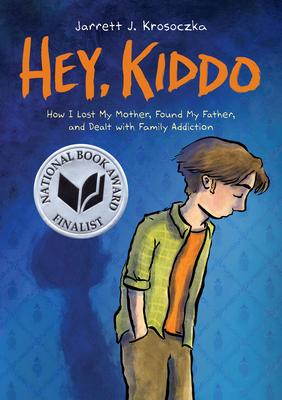Hey, Kiddo (National Book Award Finalist) Cover Image