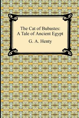 The Cat of Bubastes: A Tale of Ancient Egypt Cover Image