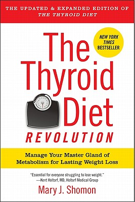 The Thyroid Diet Revolution: Manage Your Master Gland of Metabolism for Lasting Weight Loss Cover Image