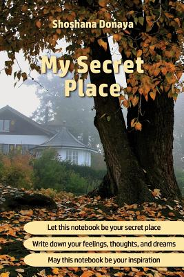 My Secret Place: Notebook, Journal, Diary * 100 Pages * Lined Pages * Size: 6