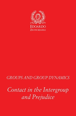 Groups and Group Dynamics: Contact in the Intergroup and Prejudice Cover Image