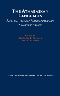 The Athabaskan Languages: Perspectives on a Native American Language Family (Oxford Studies in Anthropological Linguistics #24) Cover Image