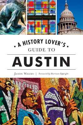 A History Lover's Guide to Austin (History & Guide) Cover Image