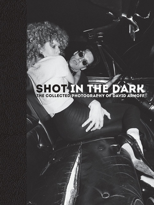 Shot in the Dark: The Collected Photography of David Arnoff Cover Image