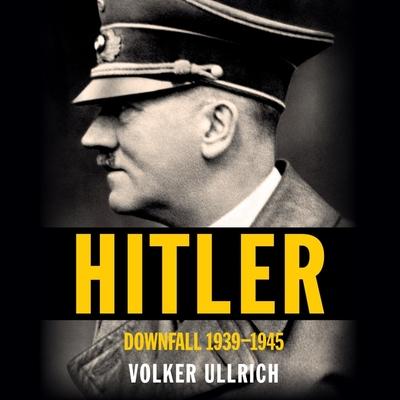 Hitler Lib/E: Downfall: 1939-1945 Cover Image