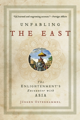 Unfabling the East: The Enlightenment's Encounter with Asia Cover Image