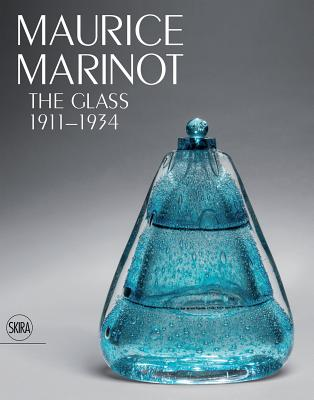 Maurice Marinot: The Glass 1911-1934 Cover Image