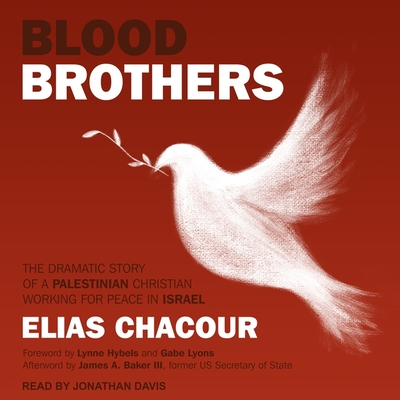 Blood Brothers: The Dramatic Story of a Palestinian Christian Working for Peace in Israel Cover Image