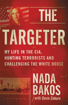 The Targeter: My  Life in the CIA, Hunting Terrorists and Challenging the White House Cover Image