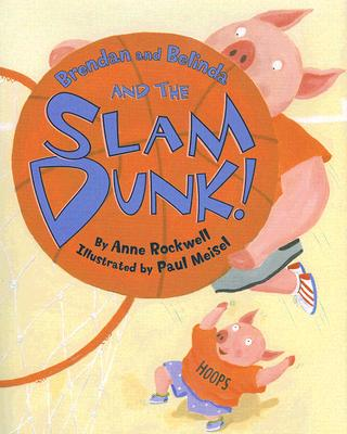 Brendan and Belinda and the Slam Dunk! Cover Image