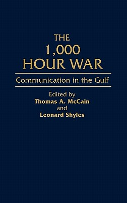 The 1,000 Hour War: Communication in the Gulf (Bibliographies of Battles & Leaders #148) Cover Image