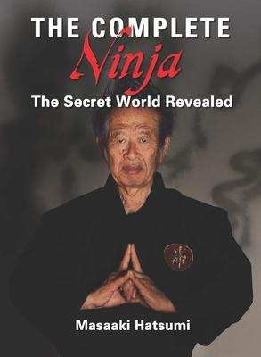 The Complete Ninja: The Secret World Revealed Cover Image