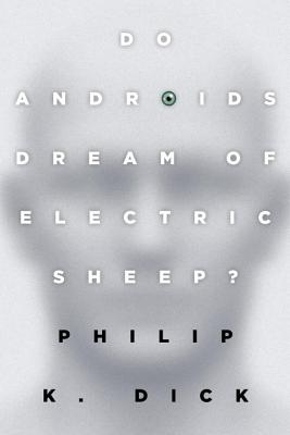 Do Androids Dream of Electric Sheep?: The inspiration for the films Blade Runner and Blade Runner 2049 Cover Image