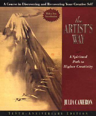 The Artist's Way: A Spiritual Path to Higher Creativity, Tenth Anniversary Edition Cover Image