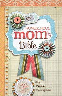 Homeschool Mom's Bible-KJV: Daily Personal Encouragement Cover Image