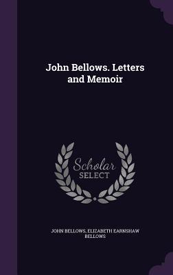 John Bellows. Letters and Memoir Cover Image