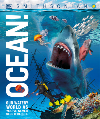 Ocean!: Our Watery World as You've Never Seen it Before (Knowledge Encyclopedias) Cover Image