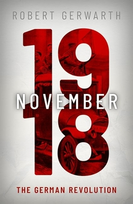 November 1918: The German Revolution (Making of the Modern World) Cover Image