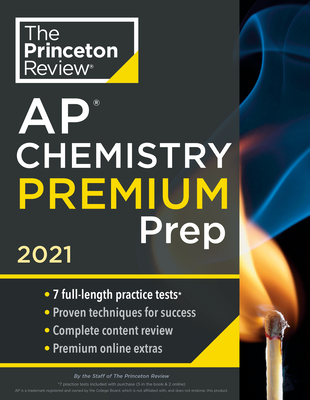 Princeton Review AP Chemistry Premium Prep, 2021: 7 Practice Tests + Complete Content Review + Strategies & Techniques (College Test Preparation) Cover Image