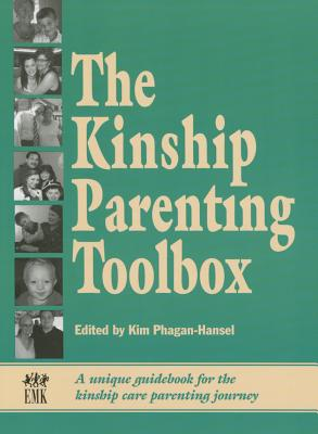 The Kinship Parenting Toolbox: A Unique Guidebook for the Kinship Care Parenting Journey Cover Image