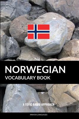 Norwegian Vocabulary Book: A Topic Based Approach Cover Image
