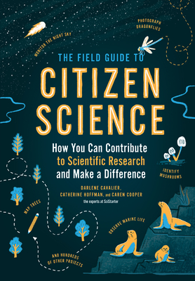 The Field Guide to Citizen Science: How You Can Contribute to Scientific Research and Make a Difference Cover Image