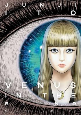 Venus in the Blind Spot (Junji Ito) Cover Image