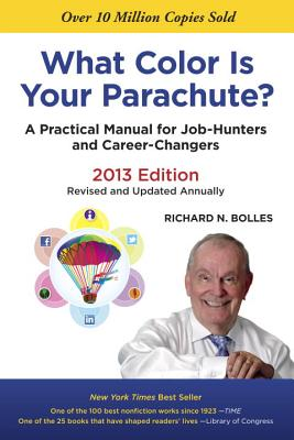 What Color Is Your Parachute? 2013: A Practical Manual for Job-Hunters and Career-Changers Cover Image