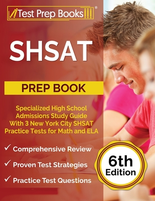 SHSAT Prep Book: Specialized High School Admissions Study Guide With 3 New York City SHSAT Practice Tests for Math and ELA [6th Edition Cover Image