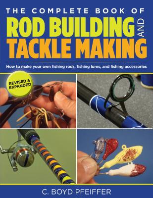 Complete Book of Rod Building and Tackle Making Cover Image