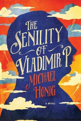 Cover for The Senility of Vladimir P.