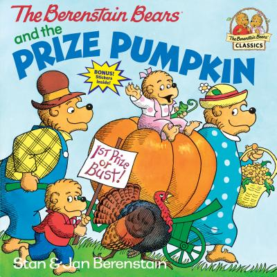 The Berenstain Bears and the Prize Pumpkin (First Time Books(R)) Cover Image