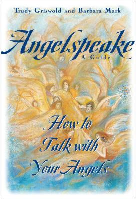 Angelspeake: How to Talk with Your Angels: A Guide Cover Image