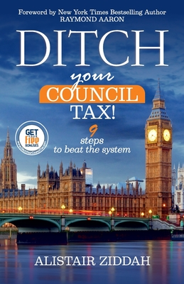 Ditch Your Council Tax!: 9 steps to beat the system Cover Image