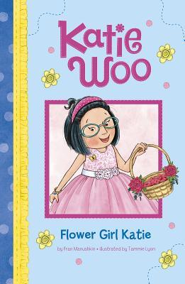Flower Girl Katie (Katie Woo) Cover Image