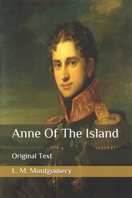 Anne Of The Island: Original Text Cover Image