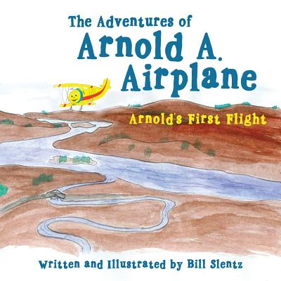 The Adventures of Arnold A. Airplane: Arnold's First Flight Cover Image