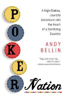 Poker Nation: A High-Stakes, Low-Life Adventure Into the Heart of a Gambling Country Cover Image