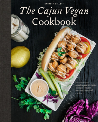 The Cajun Vegan Cookbook: A Modern Guide to Classic Cajun Cooking and Southern-Inspired Cuisine Cover Image