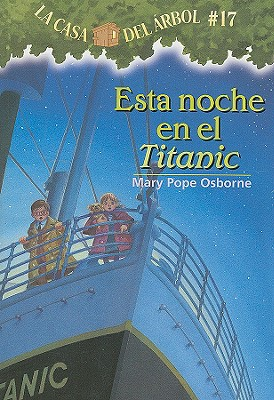 Esta Noche En El Titanic = Tonight on the Titanic (Magic Tree House #17) Cover Image