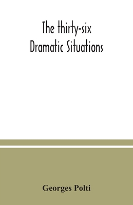 The thirty-six dramatic situations Cover Image