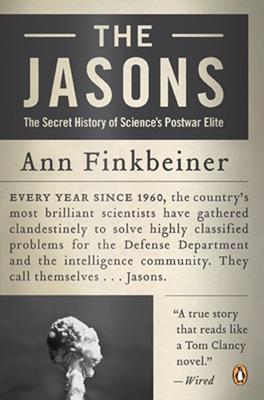 The Jasons: The Secret History of Science's Postwar Elite Cover Image